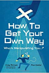 How to Get Your Own Way Paperback