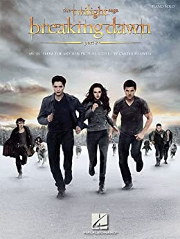 The Twilight Saga: Breaking Dawn, Part 2 (Songbook): Music from the Motion Picture Score par [Hal Leonard Corp.]