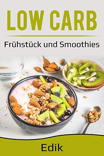 Low Carb,Kochbuch mit 20 Rezepte zum Frühstück und 6 leckere ...