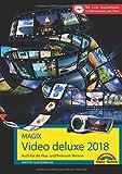 MAGIX Video deluxe 2018 - Das Buch zur Software. Die besten Tipps und Tricks für alle Versionen inkl. Plus, Premium, Control und 360 - Martin Quedenbaum