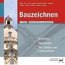 Bauzeichnen. CD-ROM: Architektur, Ingenieurbau, Tief-, Straßen- und Landschaftsbau