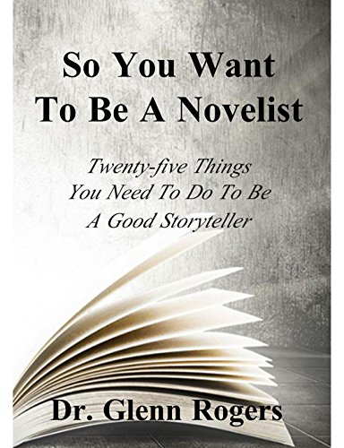 so-you-want-to-be-a-novelist-twenty-five-things-you-need-to-do-to-be-a-good-storyteller-english-edit