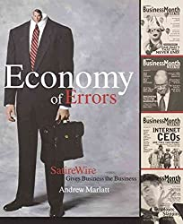 [(Economy of Errors : Satirewire Gives Business the Business)] [By (author) Andrew Marlatt] published on (June, 2002)