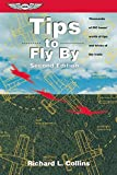 Tips to Fly By: Thousands of PIC hours' worth of tips and tricks of the trade