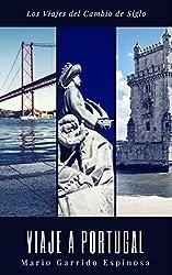 Los viajes del cambio de siglo (4). Portugal: Crónicas, diarios y relatos de viajes y aventuras de un tiempo en que los viajeros descubrían el mundo sin la ayuda de los avances tecnológicos actulales