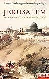 Jerusalem: Die Geschichte einer heiligen Stadt - Ein SPIEGEL-Buch -