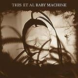 Songtexte von This Et Al - Baby Machine