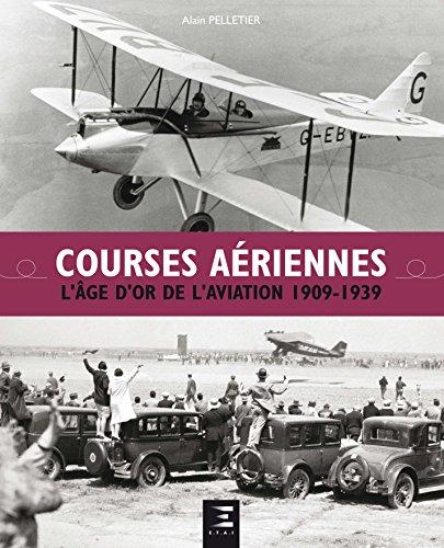Courses ariennes : L'ge d'or de l'aviation 1909-1939