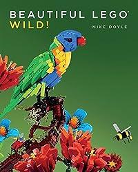 Beautiful LEGO: Wild! by Mike Doyle (2015-09-07)