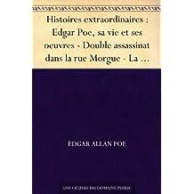 Histoires extraordinaires : Edgar Poe, sa vie et ses oeuvres - Double assassinat dans la rue Morgue - La Lettre volée - Le Scarabée d'or - Le Canard au ... (Graphic Classics - Eureka Productions)