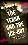 The Texan and The Ice-Boy: On the Road to Bali (English Edition)