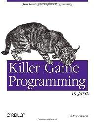 Killer Game Programming in Java by Andrew Davison (2005-05-30)