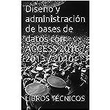 Diseño y administración de bases de datos con ACCESS 2016 / 2013 / 2010