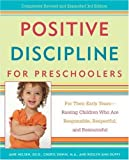 Positive Discipline for Preschoolers: For Their Early Years--Raising Children Who are Responsible, Respectful, andResourceful (Positive Discipline Library)