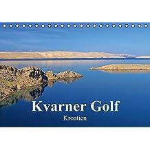 Kvarner Golf - Kroatien (Tischkalender 2016 DIN A5 quer): Dieser Kalender zeigt die Schönheiten der Inselwelt des Kvarner Golfes in Kroatien. (Monatskalender, 14 Seiten) (CALVENDO Orte)