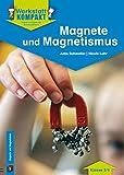 Magnete und Magnetismus - Kopiervorlagen mit Arbeitsblättern (Werkstatt kompakt) - Jutta Schmeiler, Nicole Lohr