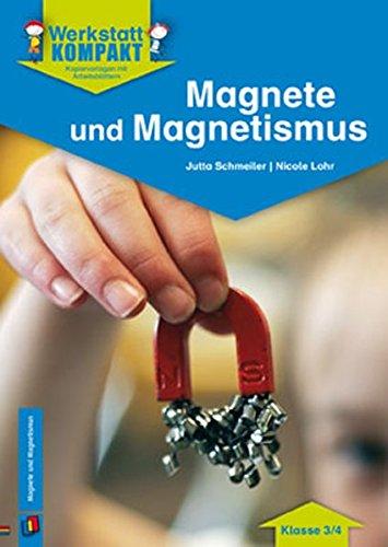 Magnete und Magnetismus - Kopiervorlagen mit Arbeitsblättern (Werkstatt kompakt)