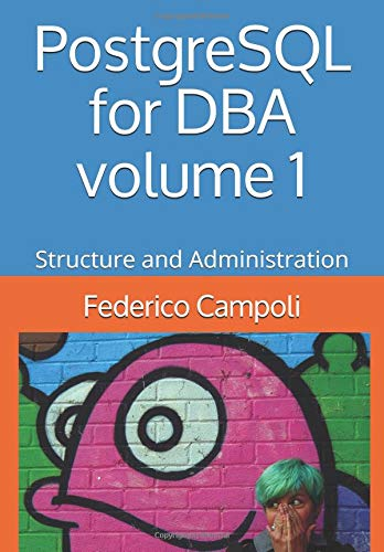 PostgreSQL for DBA Volume 1: Structure and Administration