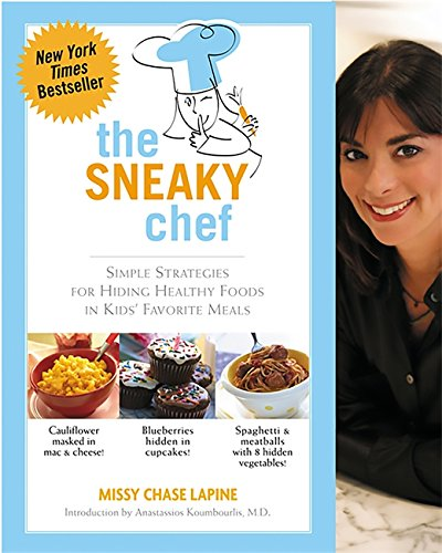 Foto de The Sneaky Chef: Simple Strategies for Hiding Healthy Foods in Kids' Favorite Meals