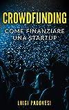 Il Crowdfunding è il Metodo di Finanziamento del Futuro. Quando si pensa al finanziamento, si pensa alle Banche o a Investimenti privati. Internet ha aperto le porte ad un'alternativa, che presenta innumerevoli vantaggi pe...