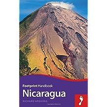 Nicaragua Handbook (Footprint - Handbooks) by Richard Arghiris (2016-04-07)