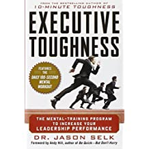 Executive Toughness: The Mental-Training Program to Increase Your Leadership Performance by Jason Selk (2011-11-24)
