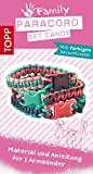 Paracord Family Set Candy: Anleitung und Material für 3 Armbänder