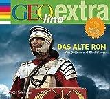 Das alte Rom. Von Göttern und Gladiatoren: GEOlino extra Hör-Bibliothek (Die GEOlino Hör-Bibliothek - Einzeltitel, Band 13)
