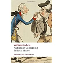 An Enquiry Concerning Political Justice (Oxford World's Classics) by William Godwin (2013-12-01)