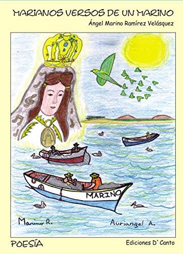 MARIANOS VERSOS DE UN MARINO: Versos en homenaje a la devoción mariana del oriente de Venezuela (Versos marianos nº 1)
