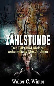 Zahlstunde: Der Pakt und andere unheimliche Geschichten (Horror-Kurzgeschichten)