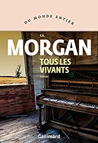 Tous les vivants par C.E. Morgan