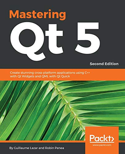Mastering Qt 5: Second Edition por Guillaume Lazar