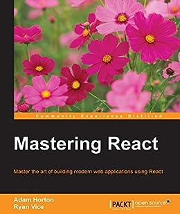 Mastering React par [Horton, Adam, Vice, Ryan]