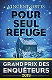 Pour seul refuge / Vincent Ortis | Ortis, Vincent. Auteur