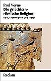 Veyne: Griechisch-Römische Religion (Reclam Taschenbuch) - Paul Veyne