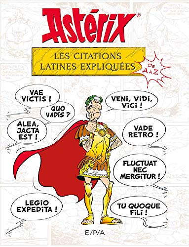 Astérix - Les citations latines expliquées par  Bernard-Pierre Molin