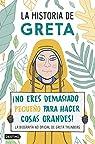 La historia de Greta: ¡No eres demasiado pequeño para hacer cosas grandes! La biografía no oficial de Greta Thunberg par Camerini
