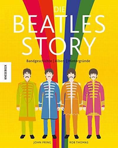 Die Beatles-Story: Bandgeschichte - Alben - Hintergründe in witzigen Illustrationen (John Lennon, Paul McCartney, Ringo Starr, George Harrison)