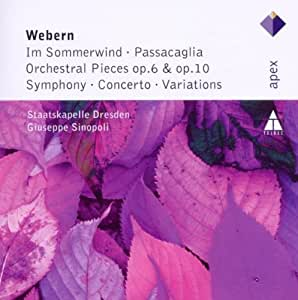 Webern : Im Sommerwind - Passacaglia - Orchestral Pieces Op.6 & Op.10 - Symphony...