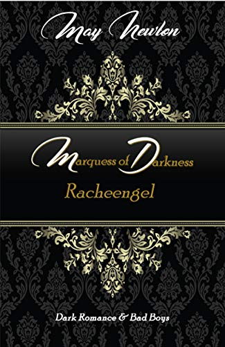 Marquess of Darkness - Racheengel von [Newton, May, Mainberg, Tabea S.]