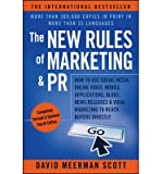 Telecharger Livres The New Rules of Marketing PR How to Use Social Media Online Video Mobile Applications Blogs News Releases and Viral Marketing to Reach Buyers Directly by David Meerman Scott (PDF,EPUB,MOBI) gratuits en Francaise