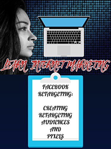 Web Marketing - Creating Facebook Audiences and Pixels Plus Recommended Tools [OV]