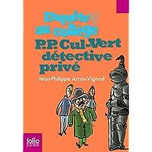 Enquête au collège, 3:P.P. Cul-Vert détective privé