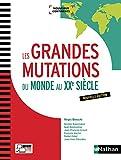 Les grandes mutations du monde : Au XXe siècle