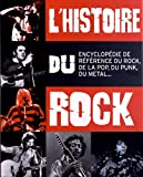 L'histoire du rock - Guide de référence du rock, de la pop, du punk, du metal...