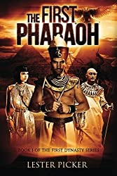 By Lester Picker The First Pharaoh: 1 [Paperback]