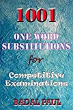 1001 ONE WORD SUBSTITUTIONS FOR COMPETITIVE EXAMINATIOINS