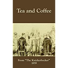 Tea and Coffee (English Edition)