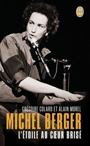 Michel Berger : L'étoile au coeur brisé par Alain Morel